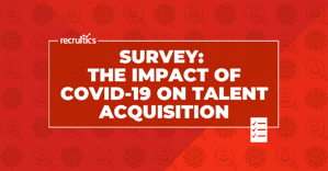 The Impact of COVID-19 on Talent Acquisition - Survey Graphic