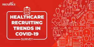 healthcare recruiting trends covid19 survey
