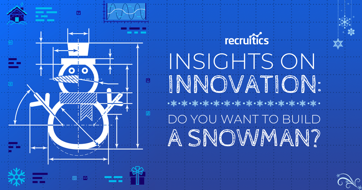 insights-on-recruitment-marketing-innovation-do-you-want-to-build-a-snowman-tim-dineen-recruitics