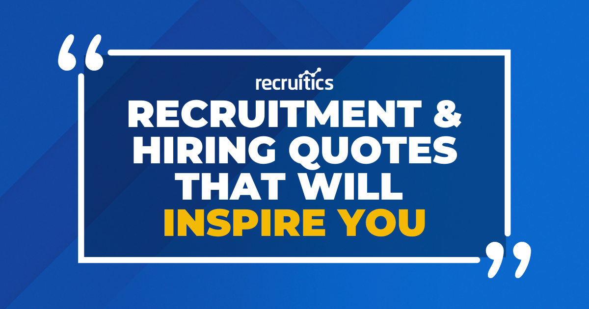 recruitment-and-hiring-quotes-inspire-you-recruitment-marketing-inspiration