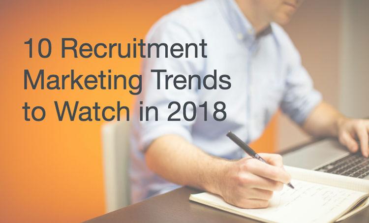 recruitment marketing trends 2018