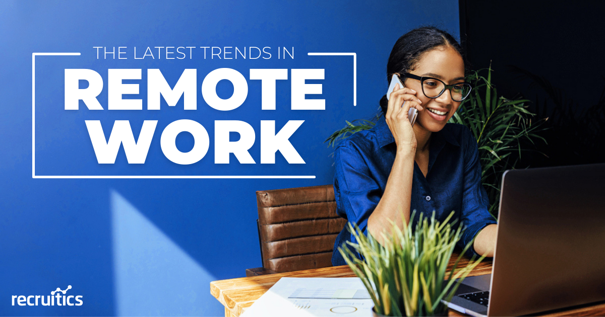 the-latest-remote-work-trends-for-job-seekers-employers-talent-acquisition-professionals-wfh